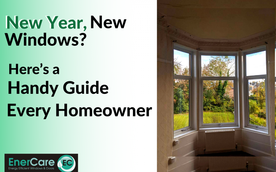New Year, New Windows? Here's A Handy Guide For Every Homeowner